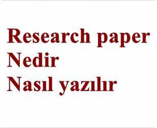 Research paper nedir, nasıl yazılır